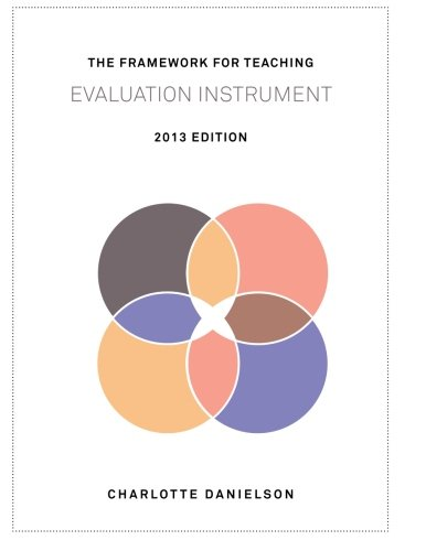 The Framework For Teaching Evaluation Instrument 2013 Edition The Newest Rubric Enhancing The Links To The Common