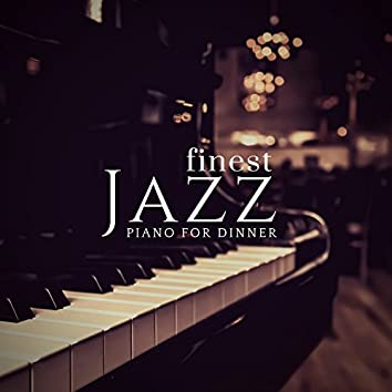 Piano For Dinner - Finest Jazz