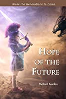Hope of the Future: Bless the Generations to Come