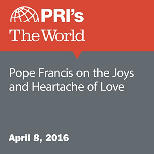 Pope Francis on the Joys and Heartache of Love audiobook cover art
