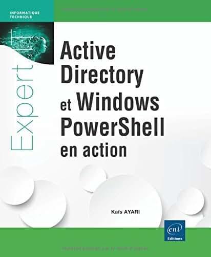 Active Directory et Windows PowerShell en action