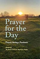 Prayer for the Day: Prayers during a Pandemic