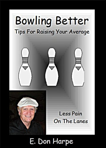 BOWLING BETTER: LESS PAIN ON THE LANES (English Edition)