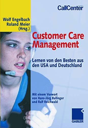Customer Care Management: Lernen von den Besten aus den USA und Deutschland