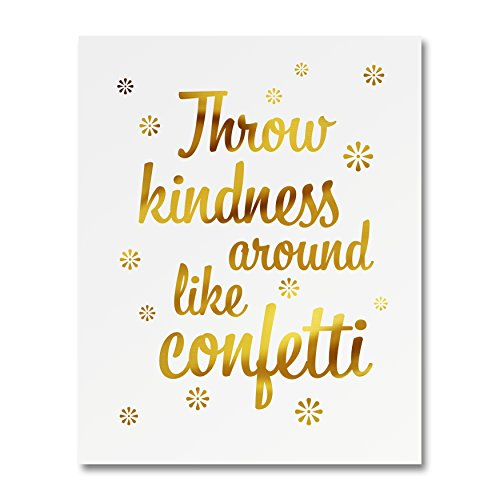 """Throw Kindness Around Like Confetti"" Gold Foil Art Print Small Poster - 300gsm Silk Paper Card Stock, Home Office Wall Art Decor, Inspirational Motivational Encouraging Quote 8"" x 10"""