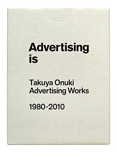 Advertising is Takuya Onuki Advertising Works 1980-2010