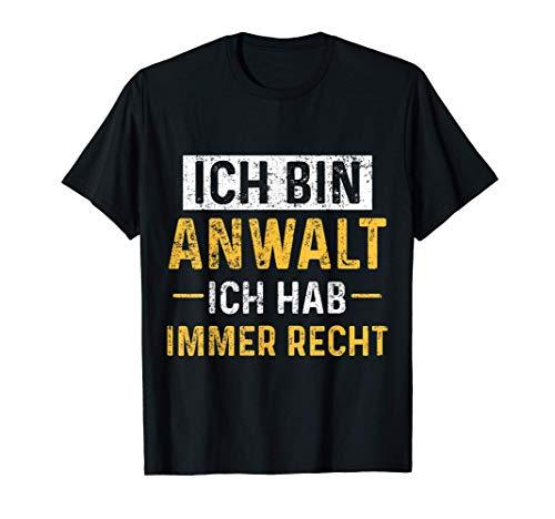 Anwalt Rechtsanwalt Jurist Immer Recht Studenten T-Shirt