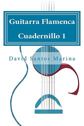 GUITARRA FLAMENCA CUADERNILLO 1: CÓMO APRENDER LAS NOTAS MUSICALES EN LA PRIMERA POSICIÓN DE LA GUITARRA FLAMENCA (Spanish Edition)