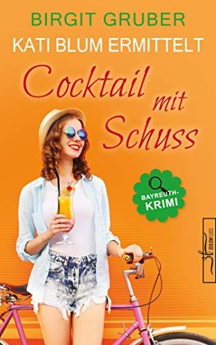 Cocktail mit Schuss: Krimikomödie von [Birgit Gruber]