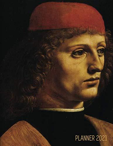 Leonardo da Vinci Planner 2021: Portrait of a Musician Organizer   Calendar Year January - December 2021 (12 Months)   Renaissance Painting Man with ...   For Meetings, Appointments, Goals, School