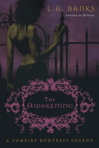 The Awakening: A Vampire Huntress Legend