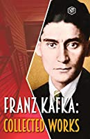 Franz Kafka: Collected Works