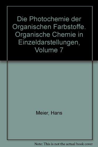 Die Photochemie der Organischen Farbstoffe. Organische Chemie in Einzeldarstellungen, Volume 7