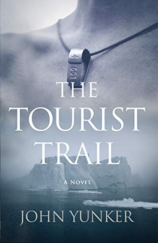 The Tourist Trail: A Novel (Across Oceans Book 1) by [John Yunker]