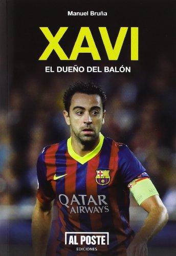 Xavi: El dueño del balón (DEPORTES - FUTBOL)