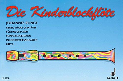 Die Kinderflöte: Kinderlieder und kleine Tänze in leichtester Spielbarkeit. Band 2. 1-2 Sopran-Blockflöten. Spielpartitur.