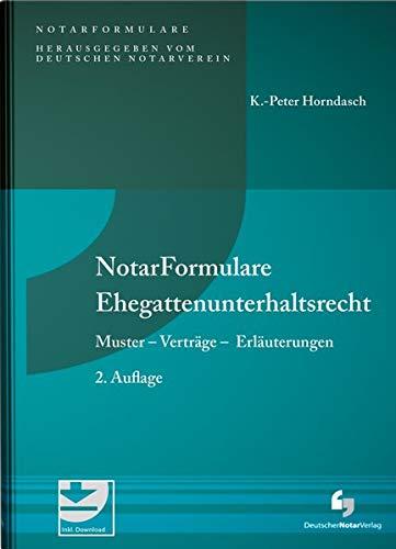 NotarFormulare Ehegattenunterhaltsrecht: Muster - Verträge - Erläuterungen