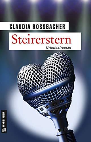 Steirerstern: Sandra Mohrs zehnter Fall (Kriminalromane im GMEINER-Verlag) (LKA-Ermittler Sandra Mohr und Sascha Bergmann)