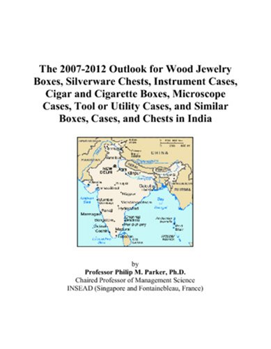 The 2007-2012 Outlook for Wood Jewelry Boxes, Silverware Chests, Instrument Cases, Cigar and Cigarette Boxes, Microscope Cases, Tool or Utility Cases, and Similar Boxes, Cases, and Chests in India