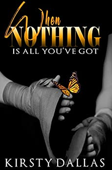 When Nothing Is All You've Got: A Dystopian Romance by [Kirsty Dallas, Ami Johnson]