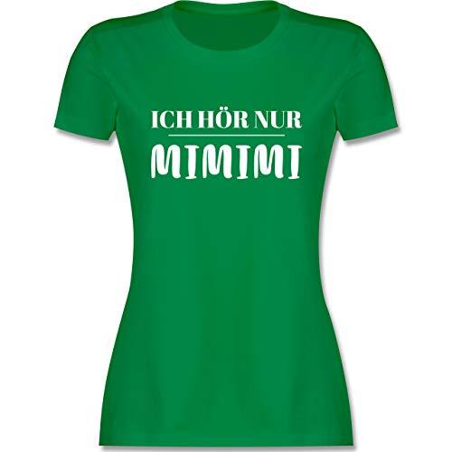 Sprüche - Ich höre nur mimimi - L - Grün - Frauen Shirt mimimi - L191 - Tailliertes Tshirt für Damen und Frauen T-Shirt