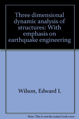 Three dimensional dynamic analysis of structures: With emphasis on earthquake engineering