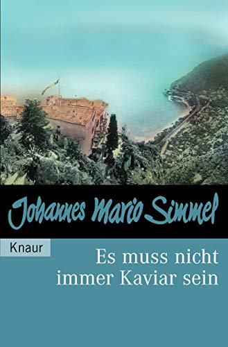 Johannes Mario Simmel: Es muß nicht immer Kaviar sein