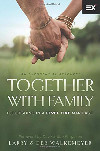 Together with Family: Flourishing in a Level Five Marriage