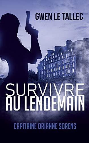 Survivre au lendemain: Capitaine Orianne Sorens