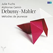 Debussy & Mahler: Early Art Songs by Julie Fuchs (2013-05-14)