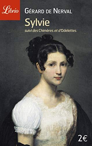 Sylvie suivi de Les chimères et Odelettes