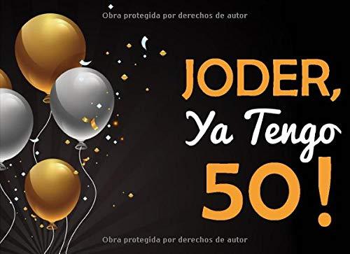 Joder, Ya Tengo 50!: Libro de Visitas para 50 Cumpleaños I Para 100 personas I Para Deseos escritos I Idea de regalo de 50 años Tapa blanda