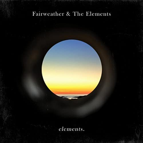 Fairweather & The Elements