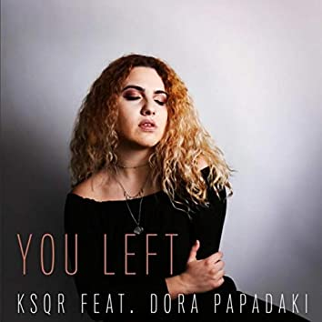 You Left (feat. Dora Papadaki)
