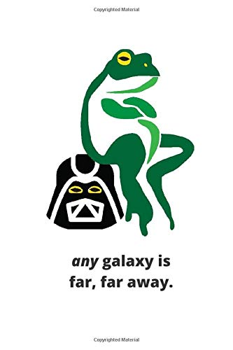 Any galaxy Is Far, Far Away: Star Wars Parody Paperback Notebook and Journal (WISE FROG)