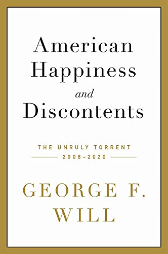Compare Textbook Prices for American Happiness and Discontents: The Unruly Torrent, 2008-2020  ISBN 9780306924415 by Will, George F.