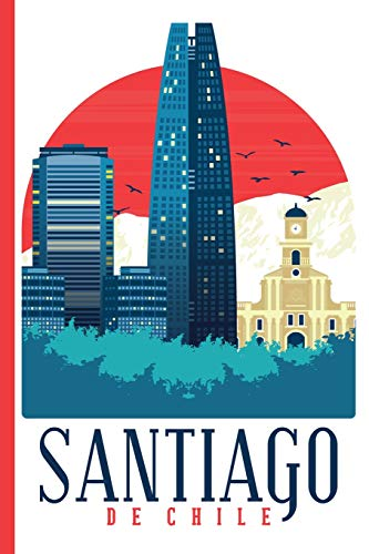 Cityscape - Santiago de Chile : College Ruled Notebook [Idioma Inglés]