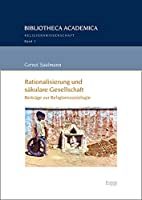 Rationalisierung Und Sakulare Gesellschaft: Beitrage Zur Religionssoziologie