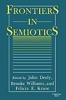 Frontiers in Semiotics (Advances in Semiotics Series)