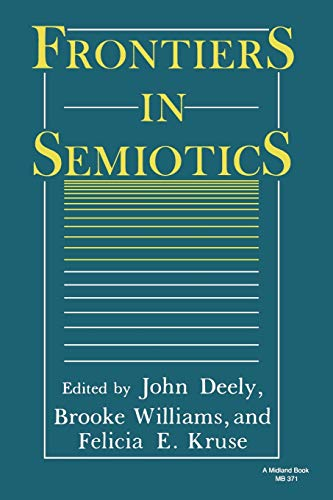Compare Textbook Prices for Frontiers in Semiotics Theories of Representation and Difference Copyright 1986 Edition ISBN 9780253203717 by Deely, John,Williams, Brooke,Kruse, Felicia E.