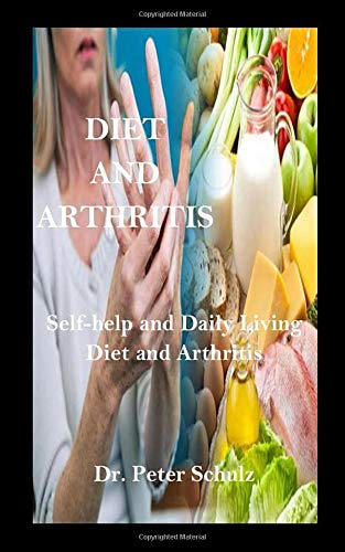 DIET AND ARTHRITIS: Self-help and Daily Living Diet and Arthritis
