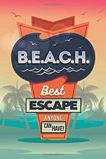 B.E.A.C.H. - Best Escape Anyone Can Have: Inspirational 6x9 Beach Journal (Medium Ruled)
