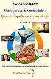 Ostéoporose & Ostéopénie : Quand s'inquiéter et comment agir en 2019: Petit guide...