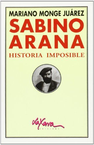 Sabino arana - historia imposible