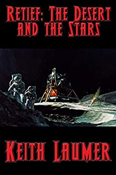 Retief: The Desert and the Stars by [Keith Laumer]