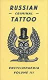 Russian Criminal Tattoo Encyclopaedia: 3