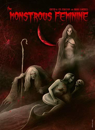 The Monstrous Feminine: Dark Tales of Dangerous Women (English Edition)