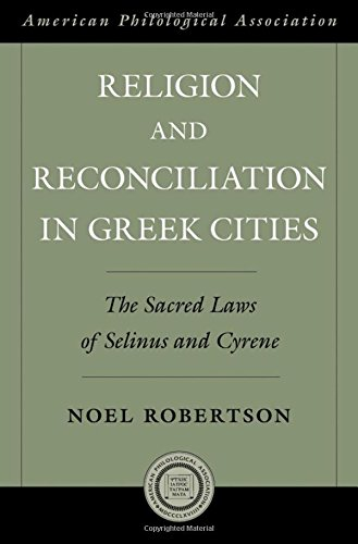 Religion and Reconciliation in Greek Cities: The Sacred Laws of Selinus and Cyrene (Society for Classical Studies American Classical Studies)