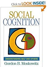 Social Cognition Understanding Self and Others BYMoskowitz