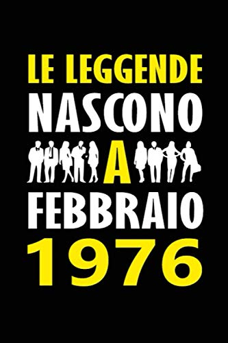Le Leggende Nascono a Febbraio 1976: Quaderno appunti divertente Idea regalo compleanno speciale e personalizzata per lui o lei